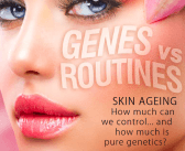Genes Vs Routines… Skin Ageing – How Much Can We control and How Much is Pure Genetics?